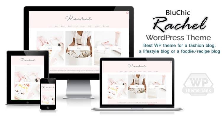 Bluchic - Download the Rachel theme - Best WordPress Theme For Lifestyle / Fashion Bloggers