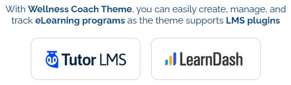 With Wellness Coach theme you can easily create, manage, and track eLearning programs as the theme supports LMS plugins